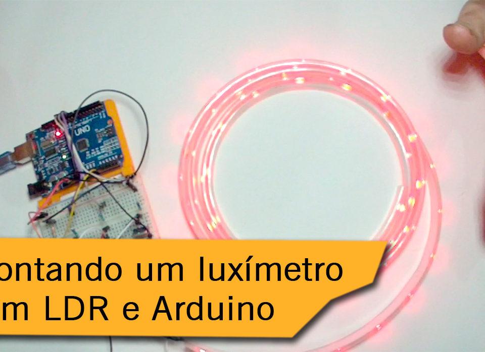 Montando um luxímetro com LDR e Arduino